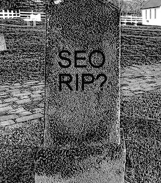 The reports of my death are greatly exaggerated, SEO is alive and well.
